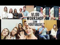 Workshop Cbblogers com Niina Secrets, Evelyn Regly, Fabi Santina, Lu Fer...