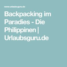 Backpacking im Paradies - Die Philippinen | Urlaubsguru.de
