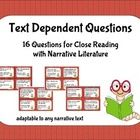 This is a set of 16 text-dependent question cards to encourage close reading of narrative text.  These questions are written so they can be used wi...