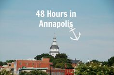 48 hours in Annapolis: where to eat, what to do, where to stay