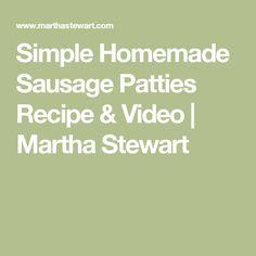 Simple Homemade Sausage Patties Recipe & Video   Martha Stewart