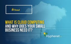 What is Cloud Computing and why does your small business need it? - Managed IT Services San Diego What Is Cloud Computing, Managed It Services, Tech News, Geeks, San Diego, Physics, Investing, Clouds, Group