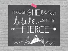 Though she be but little, she is fierce - 8x10 printable on Etsy, $3.50