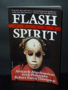 Flash of the Spirit: African & Afro-American Art & Philosophy: Robert Farris Thompson: 9780394723693: Amazon.com: Books