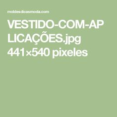 VESTIDO-COM-APLICAÇÕES.jpg 441×540 pixeles