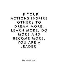 """Motivational Quote Poster or Print """"Leader"""" John Quincy Adams Quote The Effective Pictures We Offer Life Quotes Love, Work Quotes, Wisdom Quotes, Quotes To Live By, Youth Quotes, Fearless Quotes, Empathy Quotes, Good Woman Quotes, Habit Quotes"""