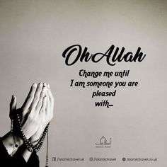 Oh Allah! Change as you may please. Be pleased with me before I die. Allah Quotes, Muslim Quotes, Religious Quotes, Quran Quotes, Wisdom Quotes, Me Quotes, Arabic Quotes, Hindi Quotes, Qoutes