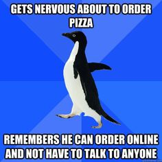 Socially Awkward Penguin..... this is me every time!