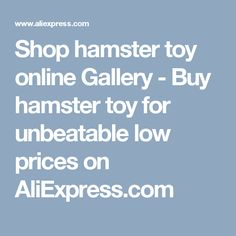 Shop hamster toy online Gallery - Buy hamster toy for unbeatable low prices on AliExpress.com