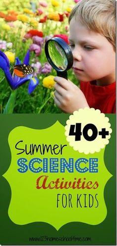 40 Summer Science Activities for Kids
