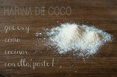 Harina de coco: qué es y cómo cocinar con ella, parte 1