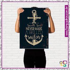 Poster de frase super famoso: A Smooth Sea Never Made a Skilled Sailor! Só na Top Quadros você encontra: www.topquadros.com.br   #poster #galeria #artes #artistas #criações #posterdepapel #posteremadesivo #posterparede #parede #decoração #decor #naparede #topquadros #lojaonline #artistadasemana #posterdedecoração #compredopequeno #navegação #ancora #navio #marinheiro #retrô #rústico