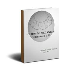Curso de mecánica - Volúmenes I y II - PDF  #cursoGratis #mecanica #ingeniería  http://librearchivo.blogspot.co.uk/2016/01/curso-de-mecanica-volumenes-i-y-ii-jose-Ruigomez-pdf.html