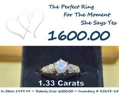 1.33 Carat Diamond ring priced for you @ 1600.00. We can take payment over the phone & ship if needed or come in & see Tiffany