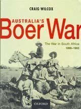 Australia's Boer War: the War in South Africa, 1899-1902 ~ Craig Wilcox ~ Oxford University Press Australia ~ 2002