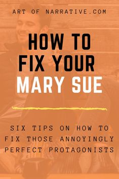 """Learn how to fix your boring """"Mary Sue"""" or """"Gary Stu"""" characters with these six helpful tips on how to create an interesting and dynamic protagonist. Fiction Writing, Writing Advice, Writing Resources, Writing A Book, Writing Prompts, Writing Studio, Mary Sue Characters, Writing Characters, Writer Tips"""