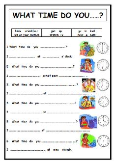 What time do you. Esl Worksheets For Beginners, Worksheets For Grade 3, English Worksheets For Kids, Vocabulary Worksheets, Vocabulary Words, English Activities For Kids, Learning English For Kids, English Lessons For Kids, Kids English