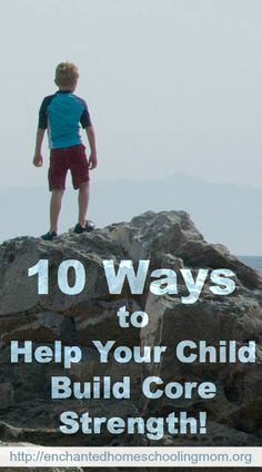 10 Ways to Help Your Child Build Core Strength! - Enchanted Homeschooling Mom