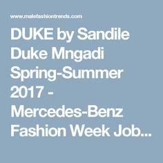 DUKE by Sandile Duke Mngadi Spring-Summer 2017 - Mercedes-Benz Fashion Week Joburg - Male Fashion Trends