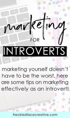 Do you dread marketing yourself and your business as an introvert? Marketing doesn't have to suck! Here are some tips to do it effectively, even when you're not really feeling it.