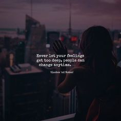 Never let your feelings get too deep people can change anytime. via (http://ift.tt/2uTJvJk)