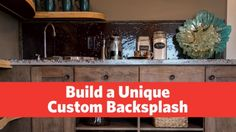 How to Install a Unique Custom Backsplash