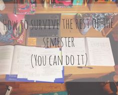 the little greek geek: How to Survive the Rest of the Semester