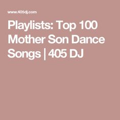 Playlists: Top 100 Mother Son Dance Songs | 405 DJ