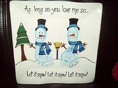 Footprint Snowman... As long as you love me so; Let it snow, let it snow, let it snow!