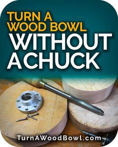Turn A Wood Bowl Without A Chuck Pintrest