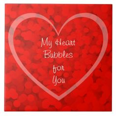 """My Heart Bubbles for You"" Ceramic Tile.  Easily edit the text to make something extra special and unique! Choose from over 300 fonts and colors by clicking the ""Customize It!"" button on the item's page. Happy Pinning and Creating! http://www.zazzle.com/my_heart_bubbles_for_you_ceramic_tile-227216778298576199?rf=238301468915483943  #CustomTiles #MonogramTiles #DIY #Monogram #ValentinesDay"