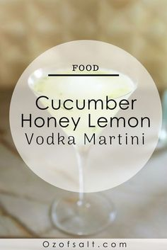 looking for a great summer martini recipe? Try this cucumber honey lemon martini! The perfect combination of sweet and refreshing.  #ozofsalt #martinirecipe #mixeddrinks    Alcohol | Mixed Drinks | Martini Recipe | Best Summer Drinks | Mixology | Summer M