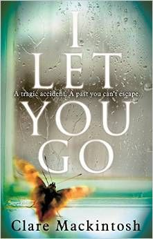 Clare Mackintosh - I Let You Go - For Reading Addicts