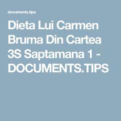 Dieta Lui Carmen Bruma Din Cartea 3S Saptamana 1 - DOCUMENTS.TIPS