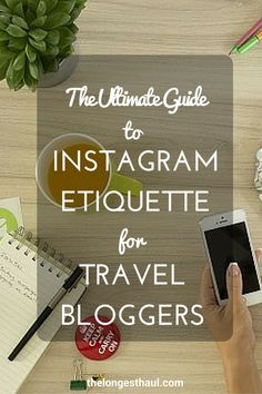 The Ultimate guide to Instagram etiquette for travel bloggers Slow Travel, Long Haul, Pin Collection, Blog