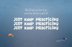 Just Keep Practicing Get this poster at http://www.tonedeafstore.com/collections/newest-posters/products/just-keep-practicing