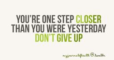 """""""You're one step closer than you were yesterday. Don't give up"""" http://www.lcbt.co.uk/courses/"""