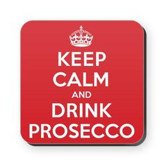 Keep Calm and Drink Prosecco! ;)