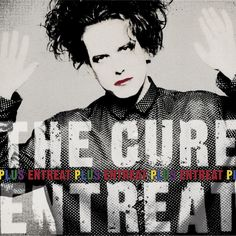 The Cure - Entreat Plus on 180g 2LP