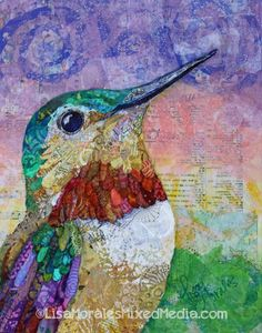 Hummingbird collage by Lisa Morales. Paper Collage Art, Collage Art Mixed Media, Mixed Media Canvas, Paper Art, Collage Artwork, Hummingbird Art, Animal Quilts, Landscape Quilts, Sewing Art