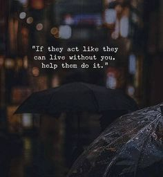 If they act like they can live without you.. via (http://ift.tt/2u1zT0a)
