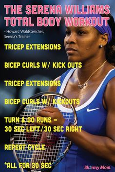 The Serena Williams Total Body Workout! Great routine from her personal trainer...this will kick your booty! Click pin for workout video :)