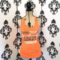"NWT! Super Cute Workout Tank! This tank is so cute with the bright orange and the words that say ""Sore Today Or Sorry Tomorrow"" I can definitely relate to this tank!  it's a racer back tank, perfect for the gym! A great piece to add some cool style to your workout attire! Brand New! Smoke free home. Tops Tank Tops"