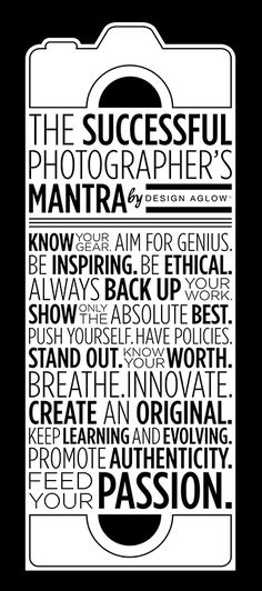 ~ Photographers Mantra  ~ Quotes ~