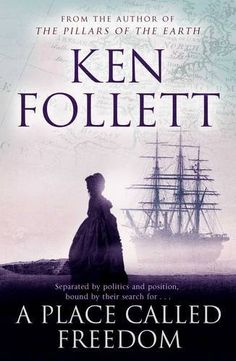 Book Title: A place called freedom / Author: Ken, Follett I Love Reading, Love Book, Reading Lists, Books To Read, My Books, Ken Follett, World Of Books, Book Tv, Reading Material