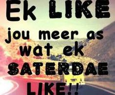 like jou meer as saterdae True Quotes, Qoutes, True Sayings, Live Love, My Love, Afrikaanse Quotes, Relationship Texts, Relationships, Food For Thought