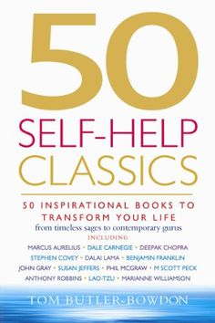50 Self-Help Classics: 50 Inspirational Books to Transform Your Life « LibraryUserGroup.com – The Library of Library User Group