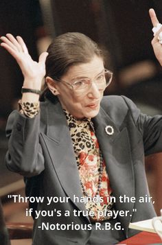 Notorious R. Justice Ruth Bader Ginsburg, in all her glory. Ruth Bader Ginsburg Quotes, Justice Ruth Bader Ginsburg, Latin Phrases, Hands In The Air, Who Runs The World, Power To The People, Badass Women, Speak The Truth, Girl Guides