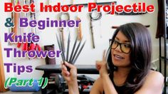 PART 1:  Best Indoor Projectile, Knife Throwing Tips, and Throwing Styles