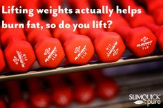 Whether it's barbells or soup cans lifting helps your body burn fat!
